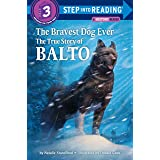 Step into Reading Bravest Dog Ever: The True Story of Balto