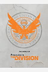 The World of Tom Clancy's The Division Kindle Edition