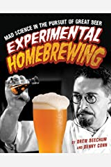 Experimental Homebrewing: Mad Science in the Pursuit of Great Beer Paperback