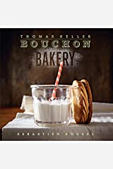 Bouchon Bakery (The Thomas Keller Library) Kindle Edition