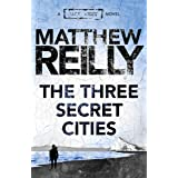 The Three Secret Cities: A Jack West Jr Novel 5