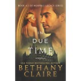 In Due Time - A Novella (A Scottish, Time Travel Romance): Book 4.5 (Morna's Legacy Series 8)
