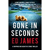Gone in Seconds: A gripping and addictive crime thriller (Detective Max Carter Book 2)