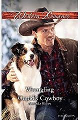 Wrangling Cupid's Cowboy (Saddle Ridge, Montana Book 3) Kindle Edition