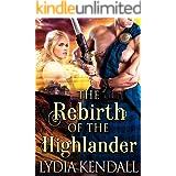 The Rebirth of the Highlander: A Steamy Scottish Historical Romance Novel