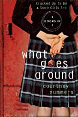 What Goes Around: Two Books In One: Cracked Up to Be & Some Girls Are Kindle Edition