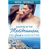 Masters Of The Mediterranean: The Greek's Acquisition - 3 Book Box Set, Volume 1 (The Greek Tycoons)