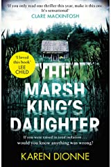 The Marsh King's Daughter: A one-more-page, read-in-one-sitting thriller that you'll remember for ever Kindle Edition