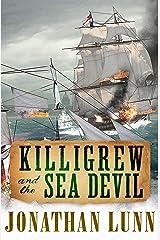 Killigrew and the Sea Devil (The Kit Killigrew Naval Adventures Book 6) Kindle Edition