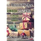 A Christmas Creek Caper (A Christmas Creek Romance Book 5)