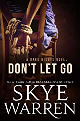 Don't Let Go: A Dark Romance Novel (Dark Nights Book 2) Kindle Edition