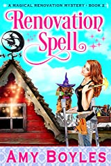 Renovation Spell (Magical Renovation Mysteries Book 2) Kindle Edition