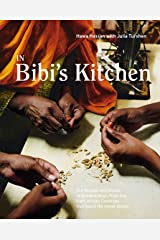 In Bibi's Kitchen: The Recipes and Stories of Grandmothers from the Eight African Countries that Touch the Indian Ocean [A Cookbook] Kindle Edition