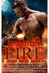 Kissed By Fire: A Dragon Shifter Anthology Kindle Edition