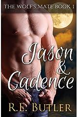 The Wolf's Mate Book 1: Jason & Cadence Kindle Edition