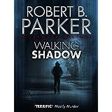 Walking Shadow (A Spenser Mystery) (The Spenser Series Book 21)