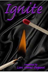 Ignite: Tasteful erotic fiction for women, written specifically with moms in mind. (Light Your Fire Series Book 1) Kindle Edition