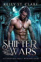 Shifter Wars: Supernatural Battle (Werewolf Dens Book 1) Kindle Edition