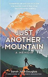 Just Another Mountain: A Memoir