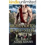 Highlander's Heart Of Steel: A Scottish Medieval Historical Romance (Beasts Of The Highlands Book 5)