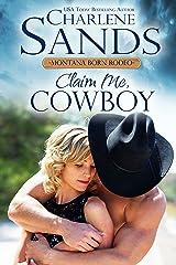 Claim Me, Cowboy (The Montana Born Rodeo Book 1) Kindle Edition