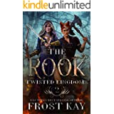The Rook: A Snow White Retelling (The Twisted Kingdoms Book 2)