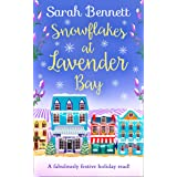 Snowflakes at Lavender Bay: A perfectly uplifting Christmas read from bestseller Sarah Bennett! (Lavender Bay, Book 3)