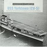USS Yorktown (CV-5): From Design and Construction to the Battles of Coral Sea and Midway: 1