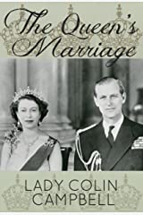 The Queen's Marriage: The behind-the-scenes story of the marriage of HM Queen Elizabeth II and Prince Philip, Duke of Edinburgh Kindle Edition