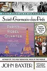 Saint-Germain-des-Pres: Paris's Rebel Quarter (Great Parisian Neighborhoods) Kindle Edition