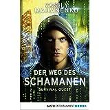 Survival Quest: Der Weg des Schamanen: Roman (Survival Quest-Serie 1) (German Edition)