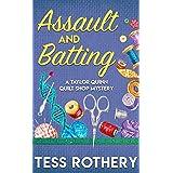 Assault and Batting: A Taylor Quinn Quilt Shop Cozy Mystery (The Taylor Quinn Quilt Shop Mysteries Book 1)