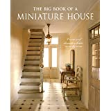 Big Book of a Miniature House: Create and Decorate a House Room by Room