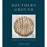 Southern Ground: A Revolution in Baking with Stone-Milled Flour (A Cookbook)