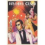 NYLON CLUB [DVD]