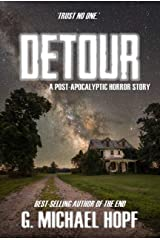 Detour: A Post-Apocalyptic Horror Story Kindle Edition