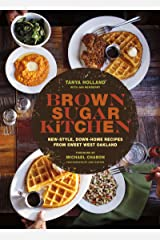 Brown Sugar Kitchen: New-Style, Down-Home Recipes from Sweet West Oakland Kindle Edition