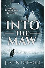 Into the Maw (Of Gods and Dragons Book 1) Kindle Edition