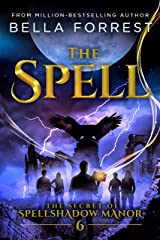 The Secret of Spellshadow Manor 6: The Spell Kindle Edition