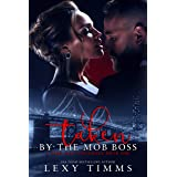 Taken By The Mob Boss (A Dark Mafia Romance Series Book 1)