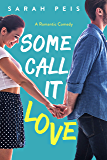 Some Call It Love: A Romantic Comedy (Sweet Dreams Book 1) (English Edition)