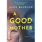A Good Mother: A Novel of Suspense