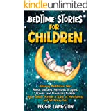 Bedtime Stories for Children: Relaxing Meditation Tales About Unicorns, Mermaids, Dragons, Princes, and Princesses to Help Yo