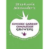 Kitchen Garden Companion: Growing: Dig, Plant, Water, Grow, Harvest