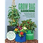 Grow Bag Gardening: The Revolutionary Way to Grow Bountiful Vegetables, Herbs, Fruits, and Flowers in Lightweight, Eco-friend