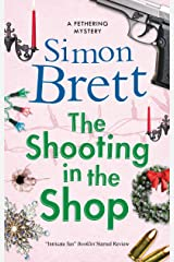 Shooting in the Shop, The (A Fethering Mystery) Kindle Edition