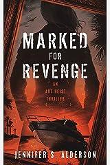 Marked for Revenge: An Art Heist Thriller (Zelda Richardson Mystery Series Book 3) Kindle Edition