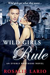 Wild Girls Rule: a Billionare Romance Novel (The Everly Brothers Series Book 1) Kindle Edition