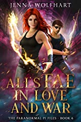 All's Fae in Love and War (The Paranormal PI Files Book 6) Kindle Edition