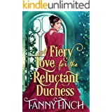 A Fiery Love for the Reluctant Duchess: A Clean & Sweet Regency Historical Romance (The Merchant's Daughters Book 1)